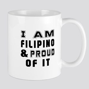 I Am Filipino And Proud Of It Mug
