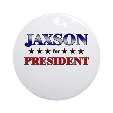 JAXSON for president Ornament (Round)