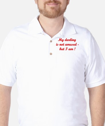 My darling is not amused Golf Shirt