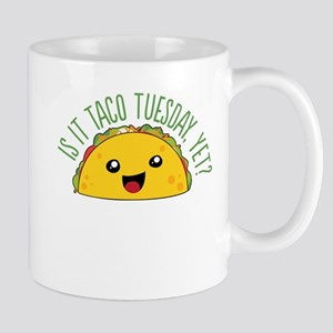 Is It Taco Tuesday, Yet? Mugs