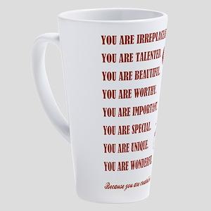 YOU ARE... 17 oz Latte Mug