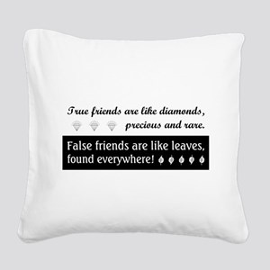 TRUE FRIENDS ARE... Square Canvas Pillow