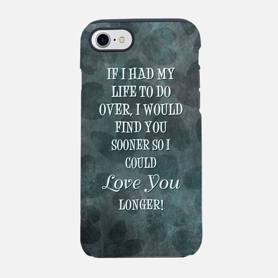 IF I HAD MY LIFE... iPhone 8/7 Tough Case