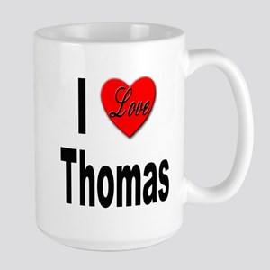 I Love Thomas Large Mug