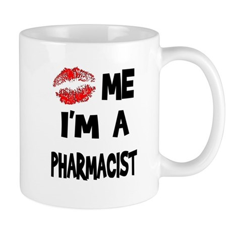 Kiss Me I'm A Pharmacist Mug