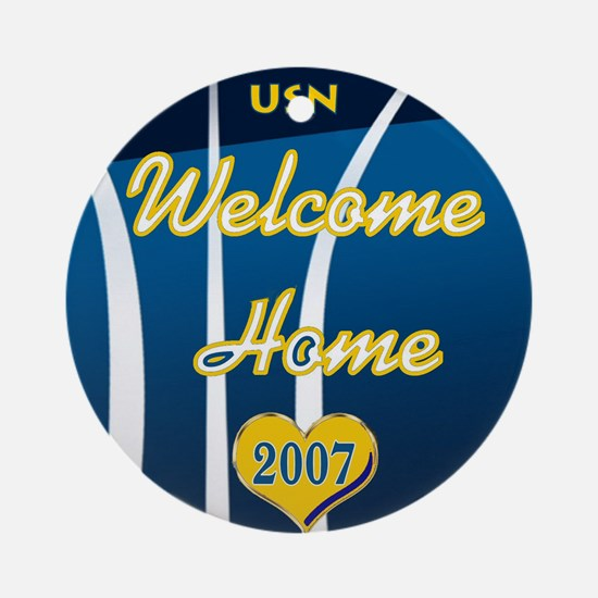 Welcome Home Sailor 2007 Ornament (Round)