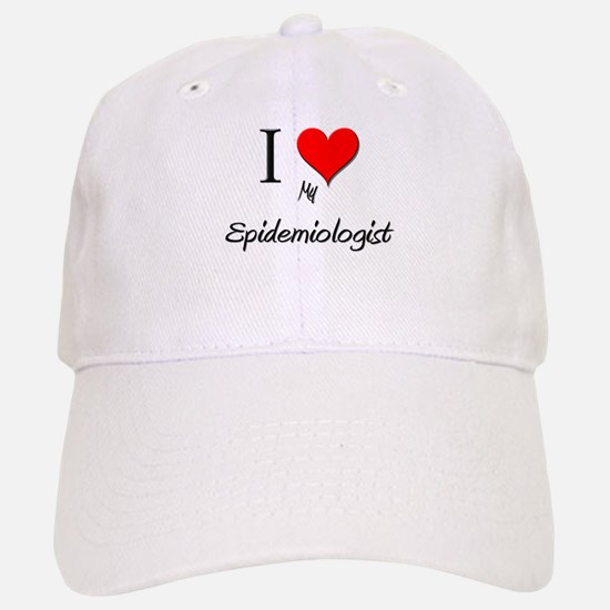 I Love My Epidemiologist Baseball Baseball Cap