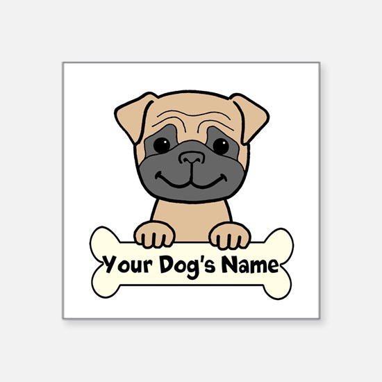 "Personalized Pug Square Sticker 3"" x 3"""