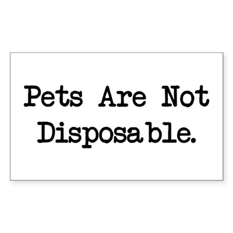 Pets are Not Disposable Rectangle Sticker