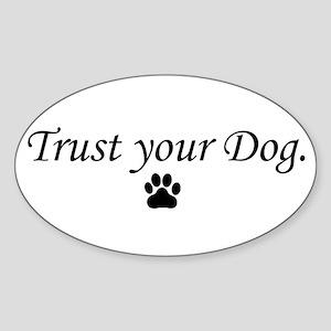 Trust your Dog Oval Sticker