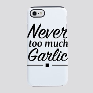 Never too much Garlic iPhone 8/7 Tough Case