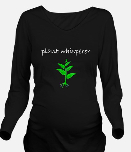 Plant Whisperer Dark Long Sleeve Maternity T-Shirt
