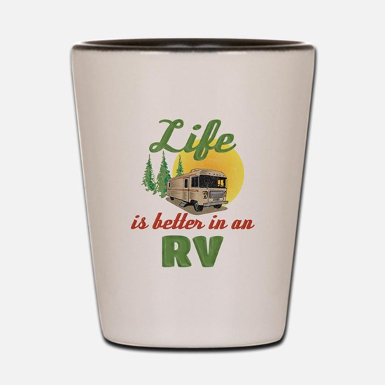 Life's Better In An RV Shot Glass