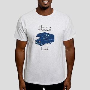 Home is wherever I park Light T-Shirt