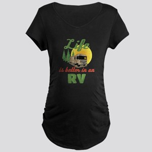 Life's Better In An RV Maternity Dark T-Shirt