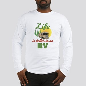 Life's Better In An RV Long Sleeve T-Shirt