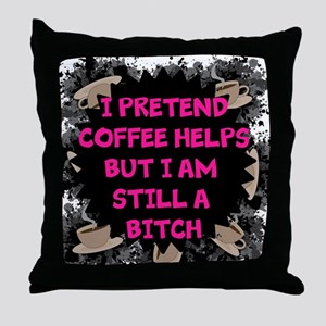 Pretend Coffee Helps Throw Pillow