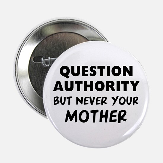 """Question Mother 2.25"""" Button"""