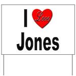 I Love Jones Yard Sign