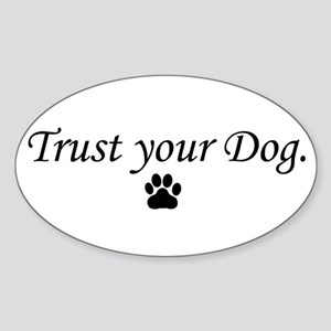 Trust your Dog Oval Sticker