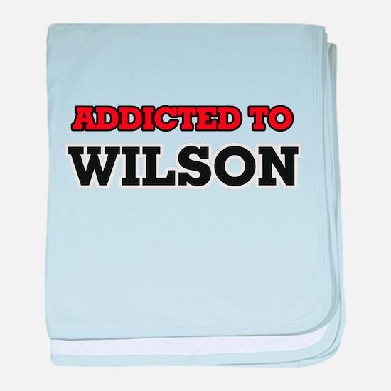Addicted to Wilson baby blanket