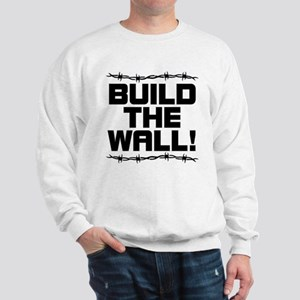BUILD THE WALL! Sweatshirt