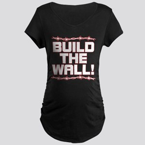 BUILD THE WALL! Maternity Dark T-Shirt