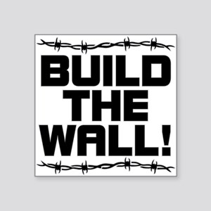 Build The Wall! Square Sticker