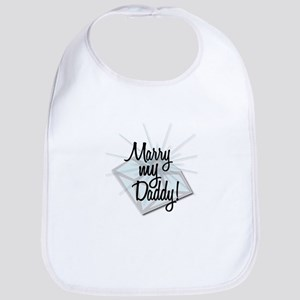 """Marry my Daddy"" Bib"