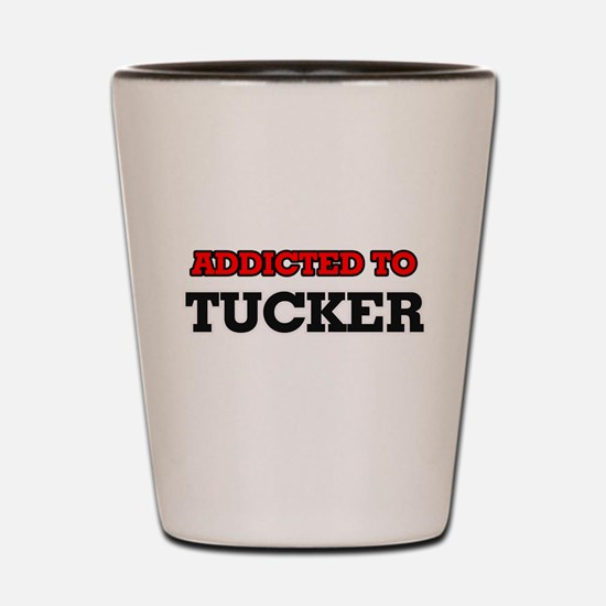 Addicted to Tucker Shot Glass