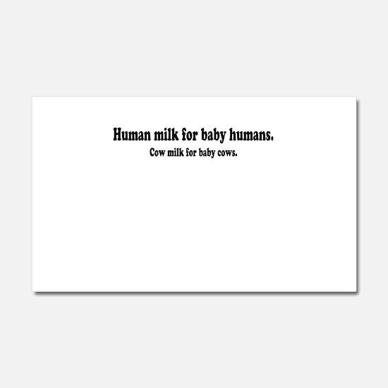 Human Milk For Human Babies Car Magnet 20 x 12