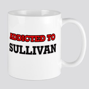 Addicted to Sullivan Mugs