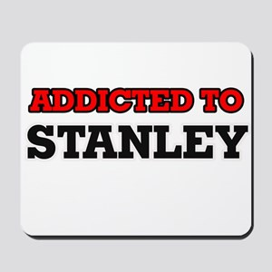 Addicted to Stanley Mousepad