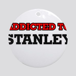 Addicted to Stanley Round Ornament