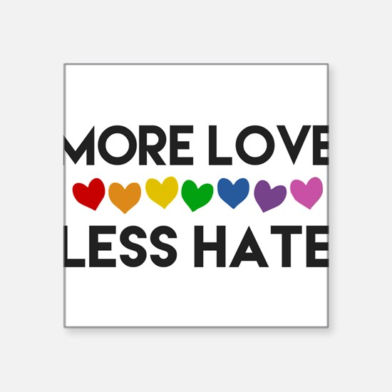 MORE LOVE LESS HATE RAINBOW HEARTS PRIDE WEAR Stic