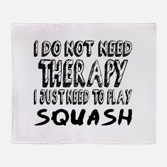I Just Need To Play Squash Throw Blanket