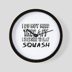 I Just Need To Play Squash Wall Clock