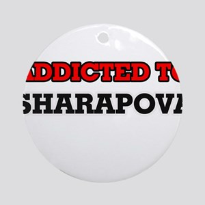 Addicted to Sharapova Round Ornament