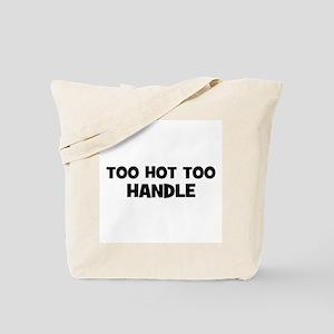 Too Hot too Handle Tote Bag