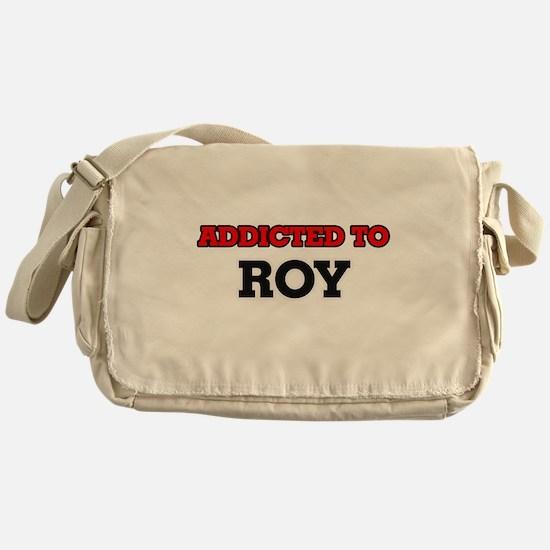 Addicted to Roy Messenger Bag
