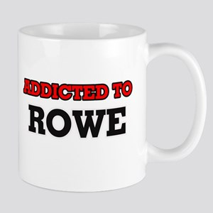 Addicted to Rowe Mugs