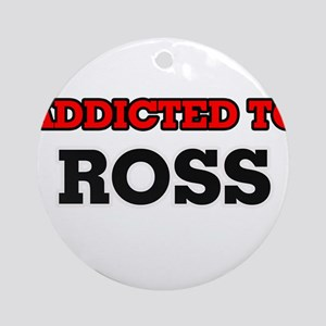 Addicted to Ross Round Ornament