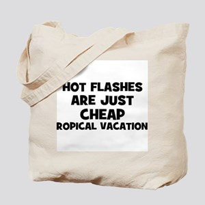 Hot Flashes are just cheap tr Tote Bag