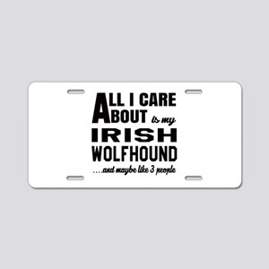 All I care about is my Iris Aluminum License Plate