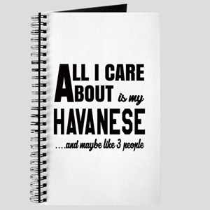 All I care about is my Havanese Dog Journal