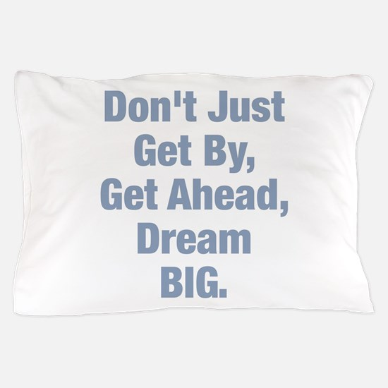 Get Ahead Pillow Case