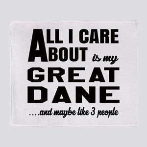 All I care about is my Great Dane Do Throw Blanket