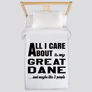 All I care about is my Great Dane Dog Twin Duvet