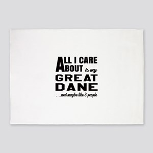 All I care about is my Great Dane D 5'x7'Area Rug