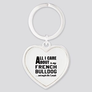 All I care about is my French Bulld Heart Keychain